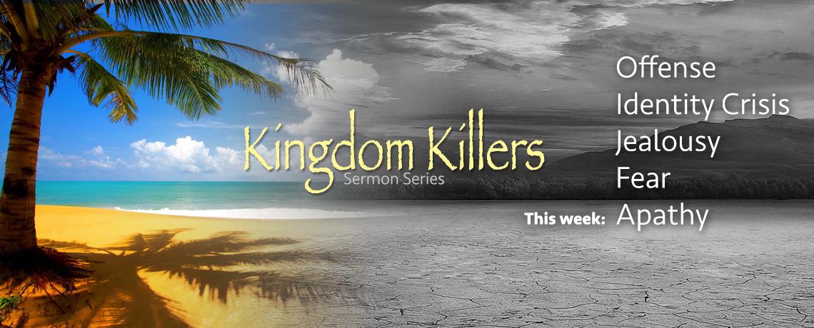 Sermon Series: Kingdom Killers