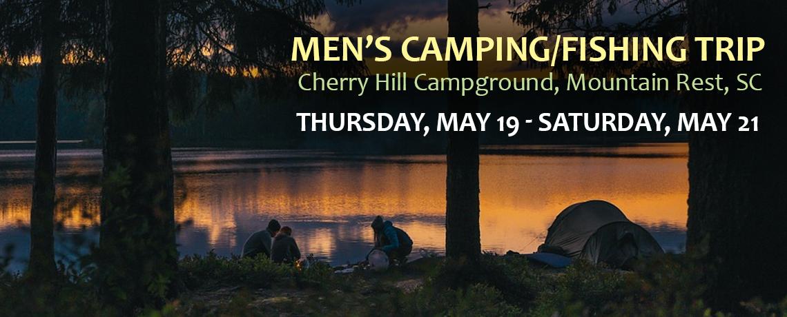 Men's Camping/Fishing Trip!