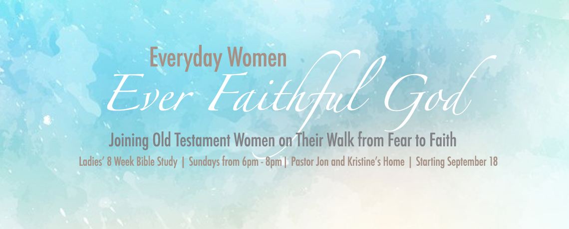 Everyday Women: Ever Faithful God – Women's Bible Study