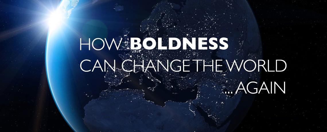 HowBoldnessCanChangeTheWorld