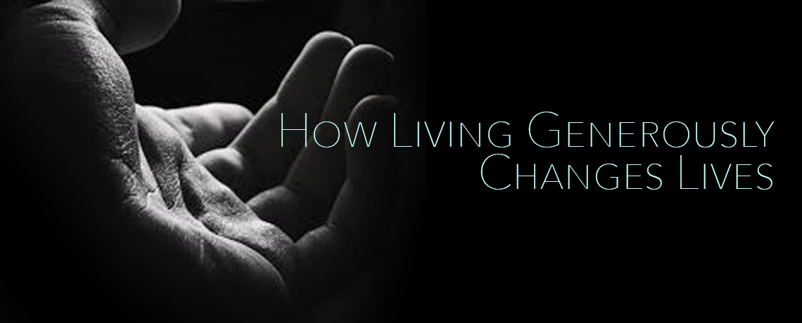How Living Generously Changes Lives