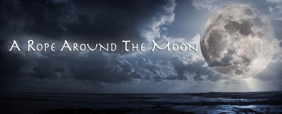 Rope Around The Moon