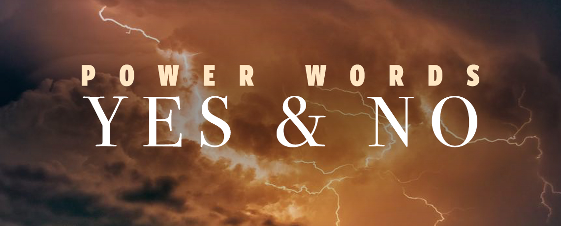 Power Words: Yes and No